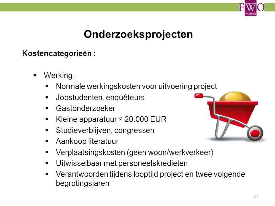 Onderzoeksprojecten Kostencategorieën :  Werking :  Normale werkingskosten voor uitvoering project  Jobstudenten, enquêteurs  Gastonderzoeker  Kl