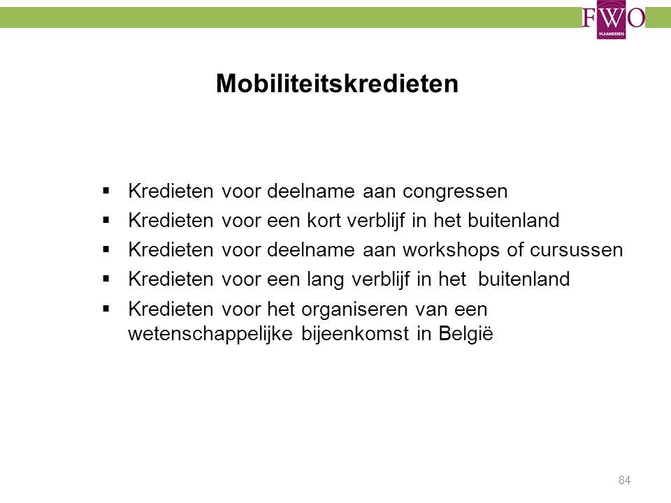 Mobiliteitskredieten  Kredieten voor deelname aan congressen  Kredieten voor een kort verblijf in het buitenland  Kredieten voor deelname aan works