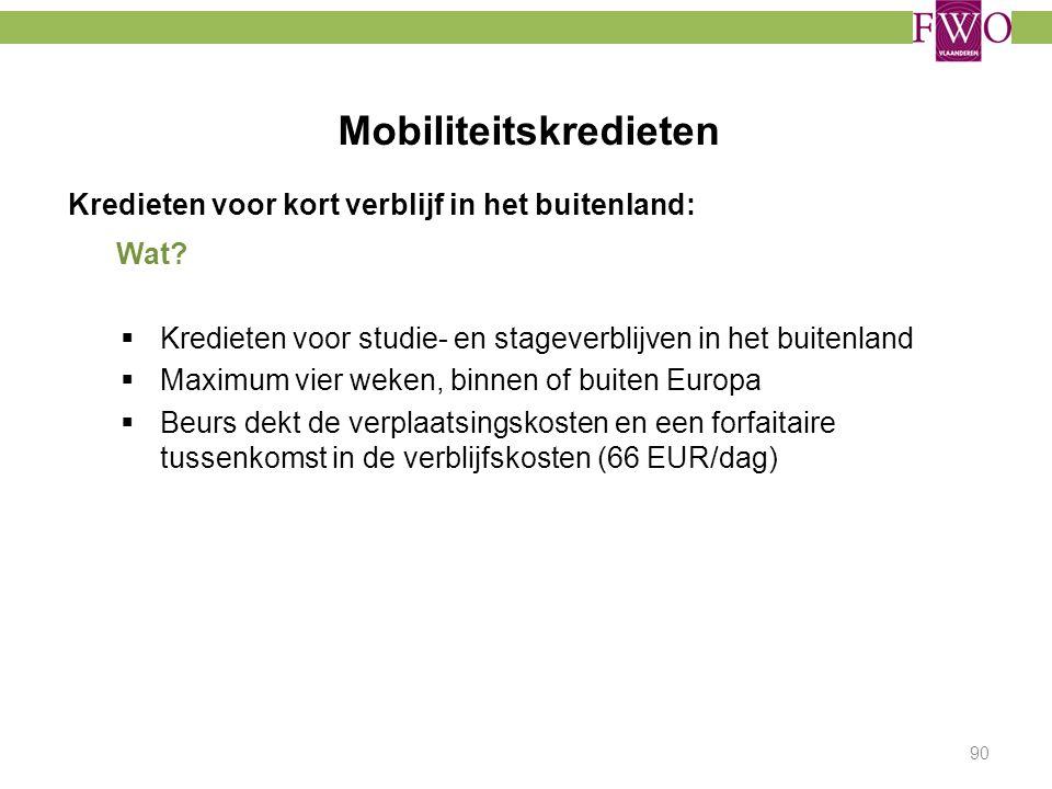 Mobiliteitskredieten 90 Kredieten voor kort verblijf in het buitenland: Wat?  Kredieten voor studie- en stageverblijven in het buitenland  Maximum v