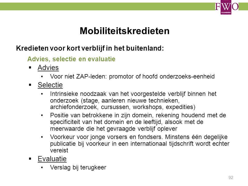 Mobiliteitskredieten 92 Kredieten voor kort verblijf in het buitenland: Advies, selectie en evaluatie  Advies Voor niet ZAP-leden: promotor of hoofd