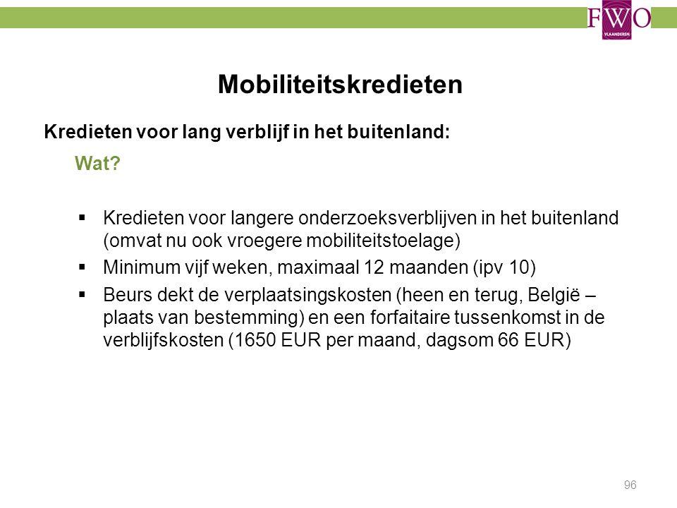 Mobiliteitskredieten 96 Kredieten voor lang verblijf in het buitenland: Wat?  Kredieten voor langere onderzoeksverblijven in het buitenland (omvat nu