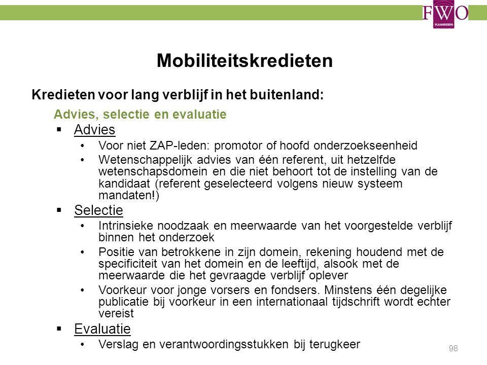 Mobiliteitskredieten 98 Kredieten voor lang verblijf in het buitenland: Advies, selectie en evaluatie  Advies Voor niet ZAP-leden: promotor of hoofd