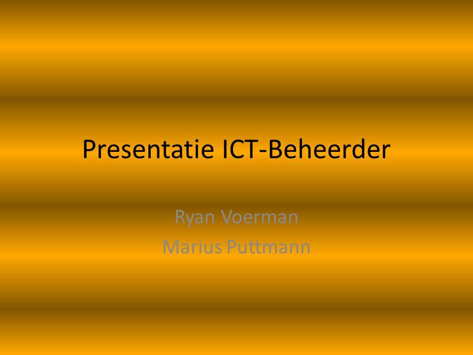 Presentatie ICT-Beheerder Ryan Voerman Marius Puttmann