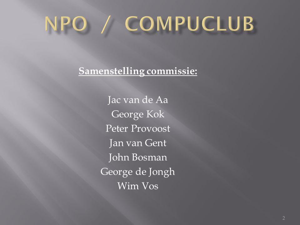 2 Samenstelling commissie: Jac van de Aa George Kok Peter Provoost Jan van Gent John Bosman George de Jongh Wim Vos