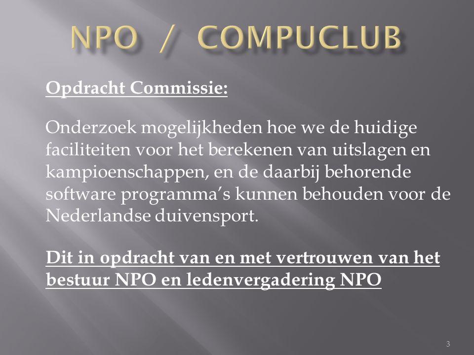 3 Opdracht Commissie: Onderzoek mogelijkheden hoe we de huidige faciliteiten voor het berekenen van uitslagen en kampioenschappen, en de daarbij behorende software programma's kunnen behouden voor de Nederlandse duivensport.