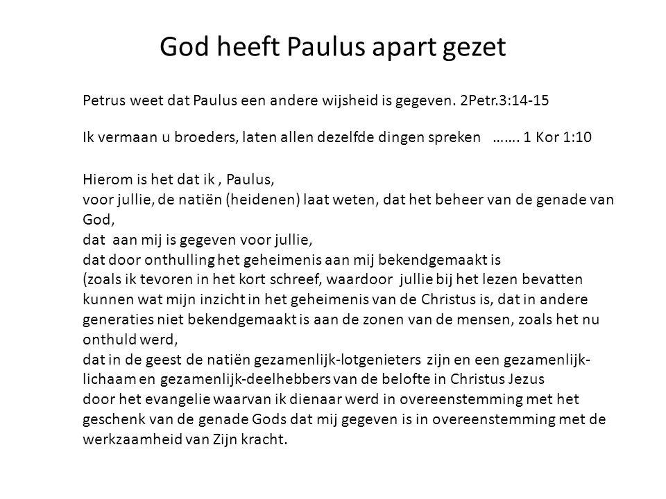 God heeft Paulus apart gezet Petrus weet dat Paulus een andere wijsheid is gegeven.