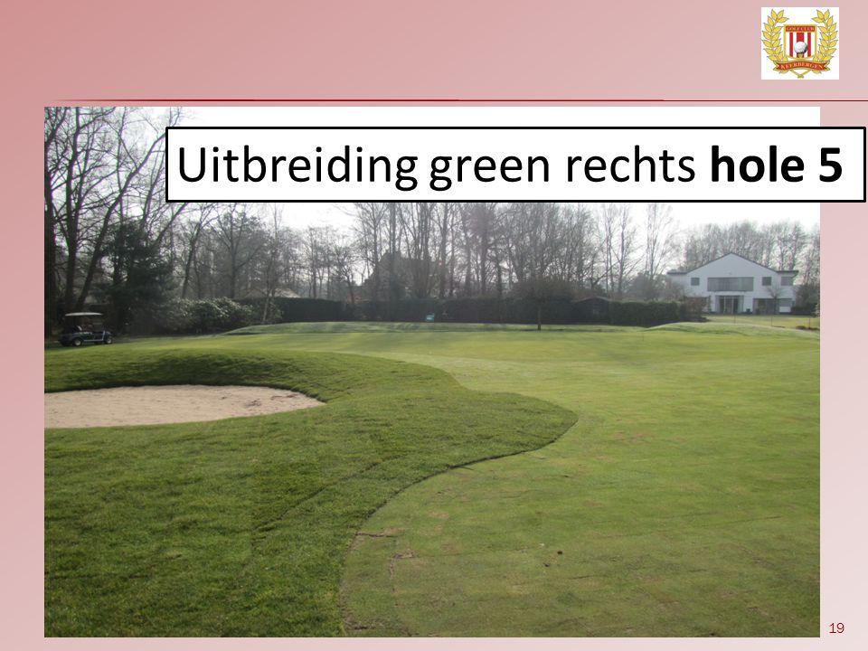 19 Uitbreiding green rechts hole 5
