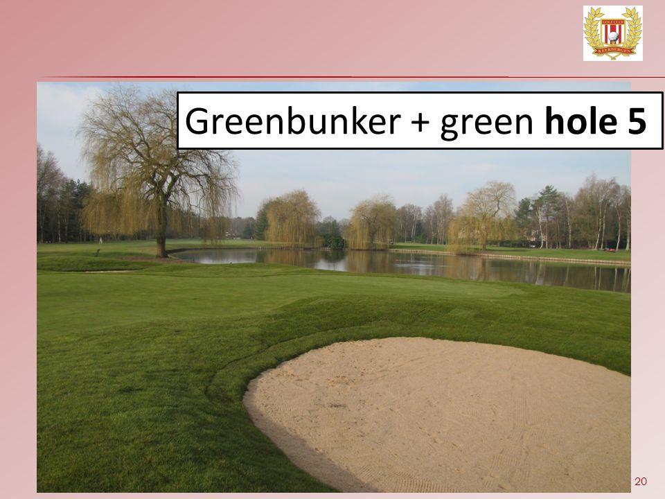 20 Greenbunker + green hole 5