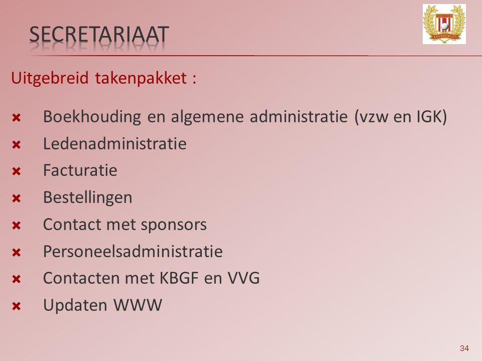 34 Uitgebreid takenpakket :  Boekhouding en algemene administratie (vzw en IGK)  Ledenadministratie  Facturatie  Bestellingen  Contact met sponso