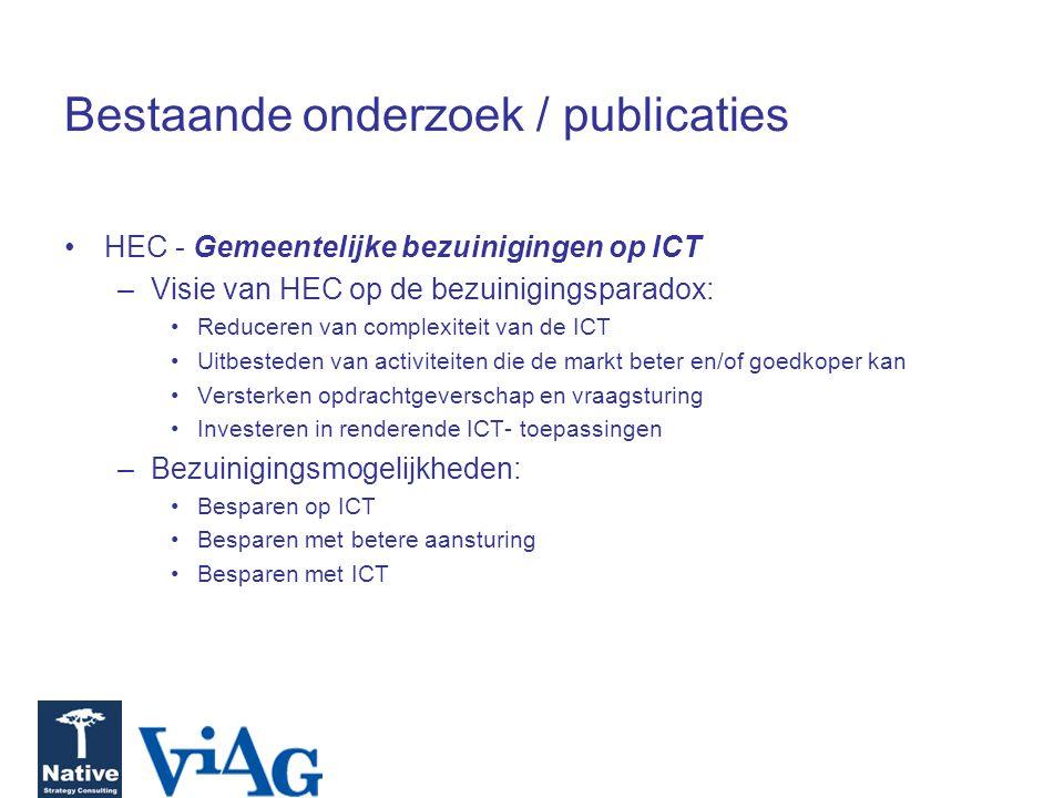 Bestaande onderzoek / publicaties HEC - Gemeentelijke bezuinigingen op ICT –Visie van HEC op de bezuinigingsparadox: Reduceren van complexiteit van de