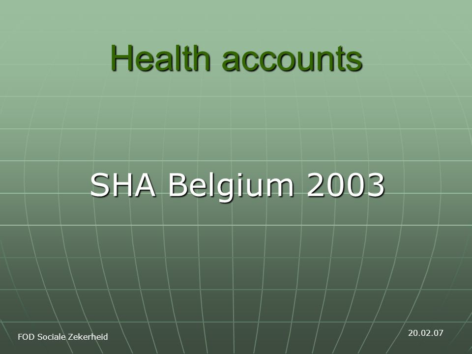 Health accounts SHA Belgium 2003 FOD Sociale Zekerheid 20.02.07