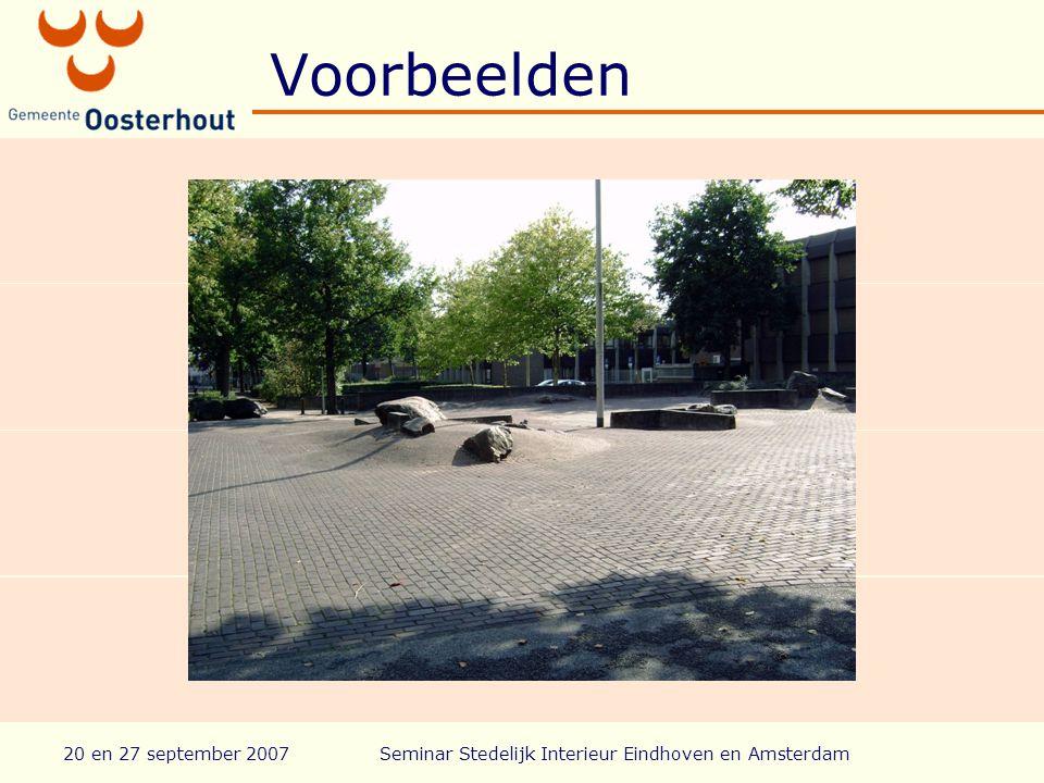 20 en 27 september 2007Seminar Stedelijk Interieur Eindhoven en Amsterdam Voorbeelden