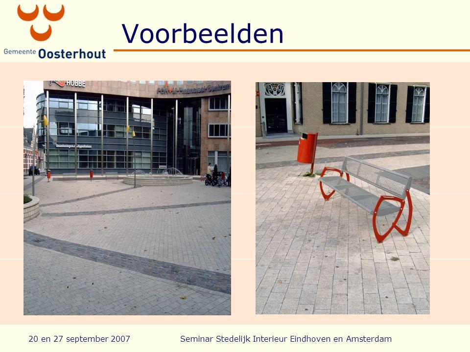 Voorbeelden 20 en 27 september 2007Seminar Stedelijk Interieur Eindhoven en Amsterdam