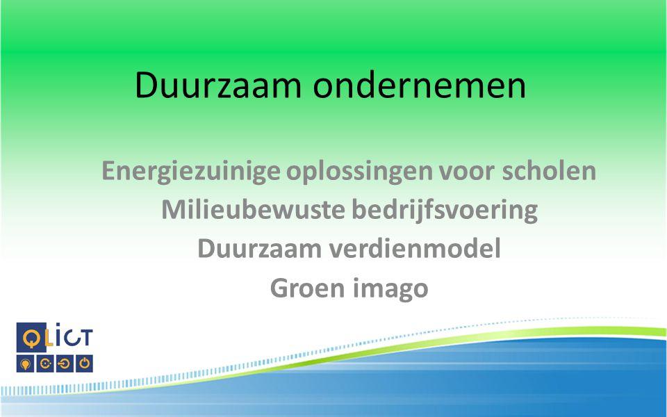 Duurzaam ondernemen Energiezuinige oplossingen voor scholen Milieubewuste bedrijfsvoering Duurzaam verdienmodel Groen imago
