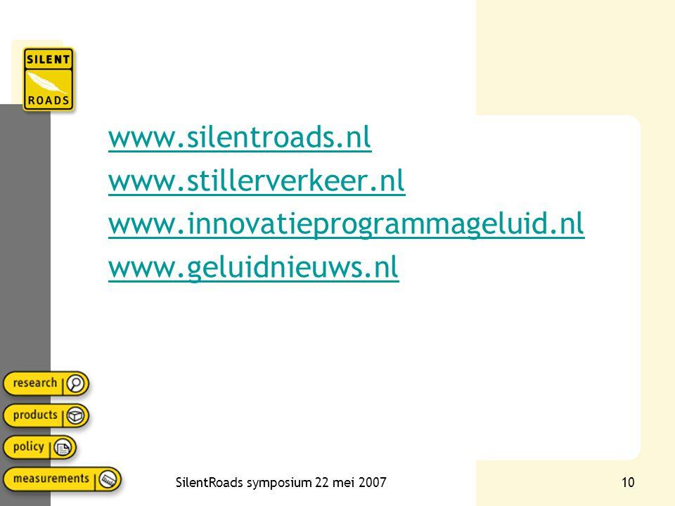 10 www.silentroads.nl www.stillerverkeer.nl www.innovatieprogrammageluid.nl www.geluidnieuws.nl