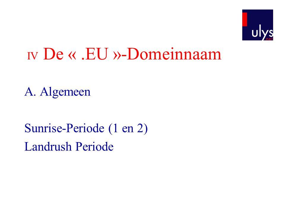 IV De «.EU »-Domeinnaam A. Algemeen Sunrise-Periode (1 en 2) Landrush Periode