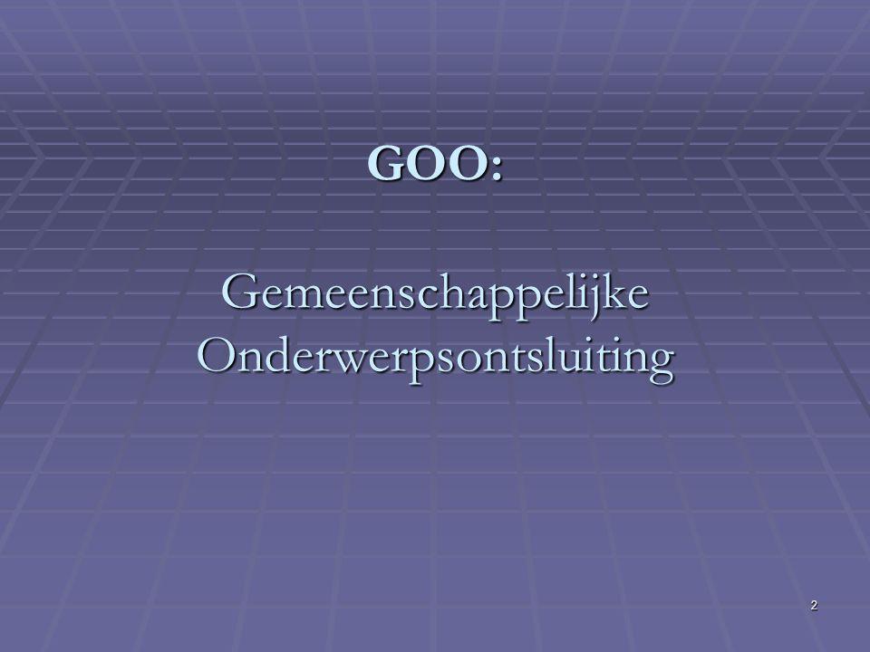 2 GOO: Gemeenschappelijke Onderwerpsontsluiting