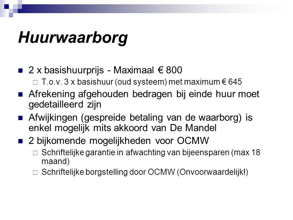Huurwaarborg 2 x basishuurprijs - Maximaal € 800  T.o.v.