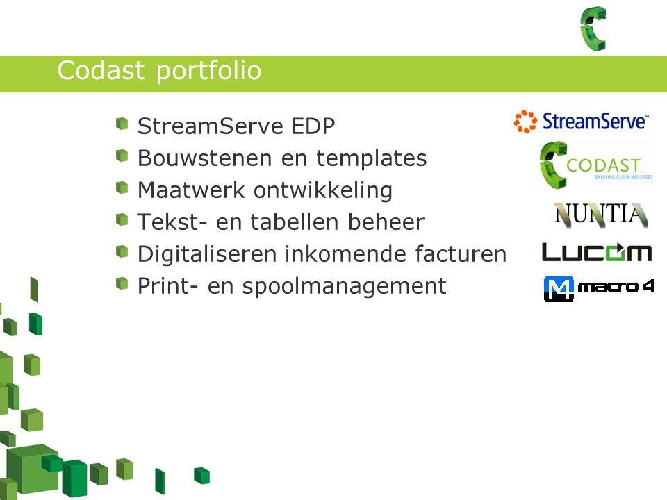 Codast portfolio StreamServe EDP Bouwstenen en templates Maatwerk ontwikkeling Tekst- en tabellen beheer Digitaliseren inkomende facturen Print- en spoolmanagement