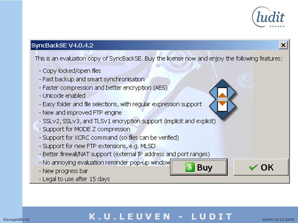 K. U. L E U V E N - L U D I T WimM 16/12/2005Storage&BU-01