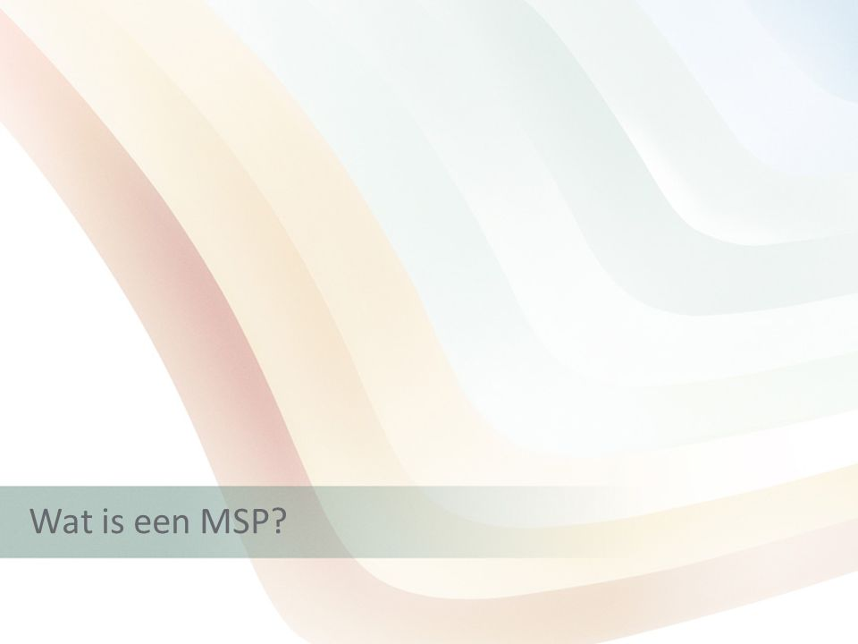 Wat is een MSP?