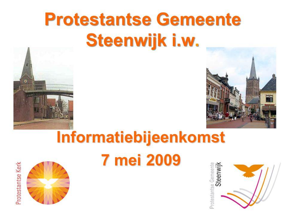 10-7-2014Gemeenteavond 26 Februari 2009110-7-2014Gemeenteavond 29 Januari 20091 Protestantse Gemeente Steenwijk i.w. Informatiebijeenkomst 7 mei 2009