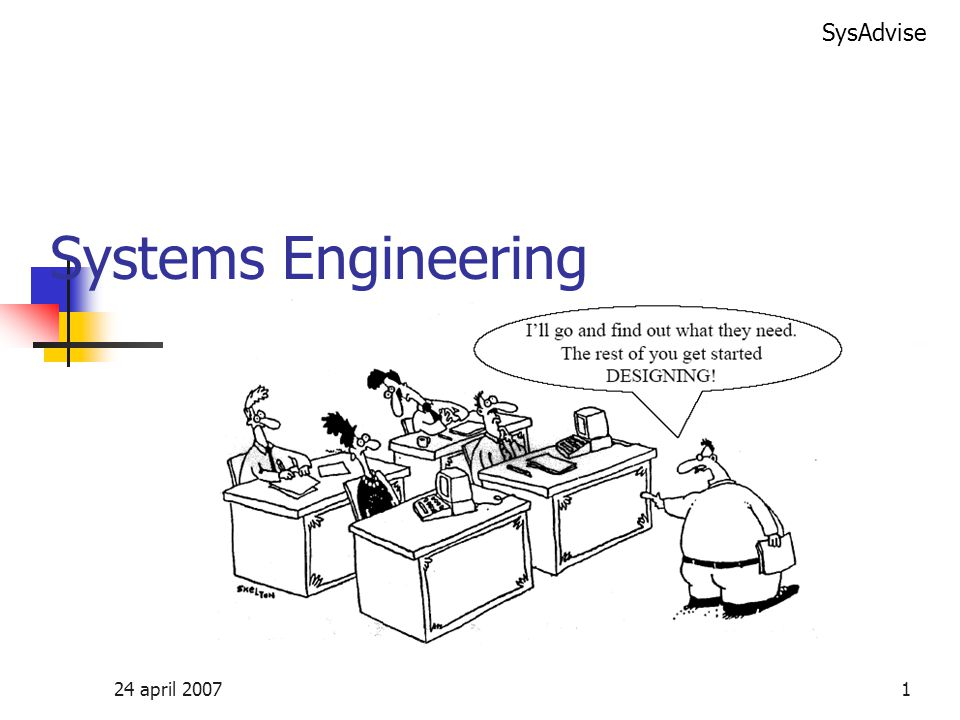 SysAdvise 24 april 20071 Systems Engineering