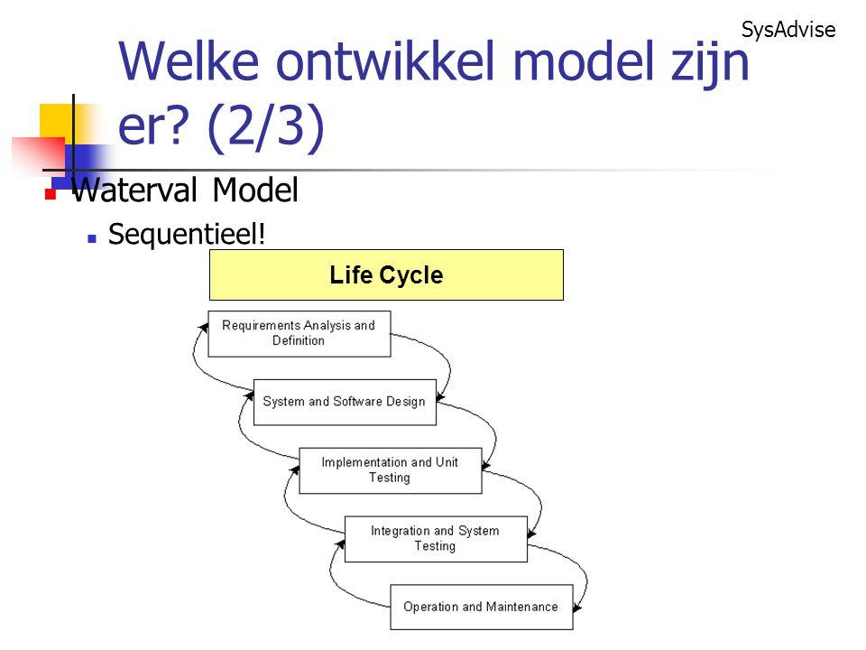 SysAdvise Waterval Model Sequentieel! Life Cycle Welke ontwikkel model zijn er? (2/3)