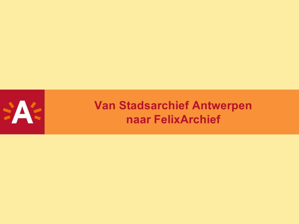Van Stadsarchief Antwerpen naar FelixArchief