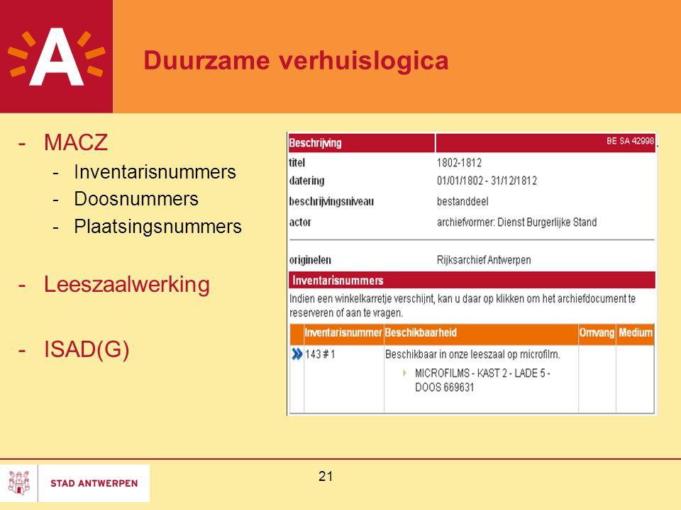 21 Duurzame verhuislogica -MACZ -Inventarisnummers -Doosnummers -Plaatsingsnummers -Leeszaalwerking -ISAD(G)