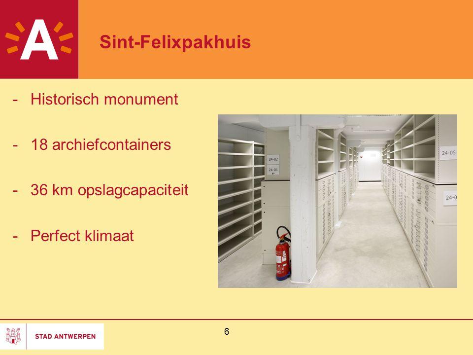 6 Sint-Felixpakhuis -Historisch monument -18 archiefcontainers -36 km opslagcapaciteit -Perfect klimaat