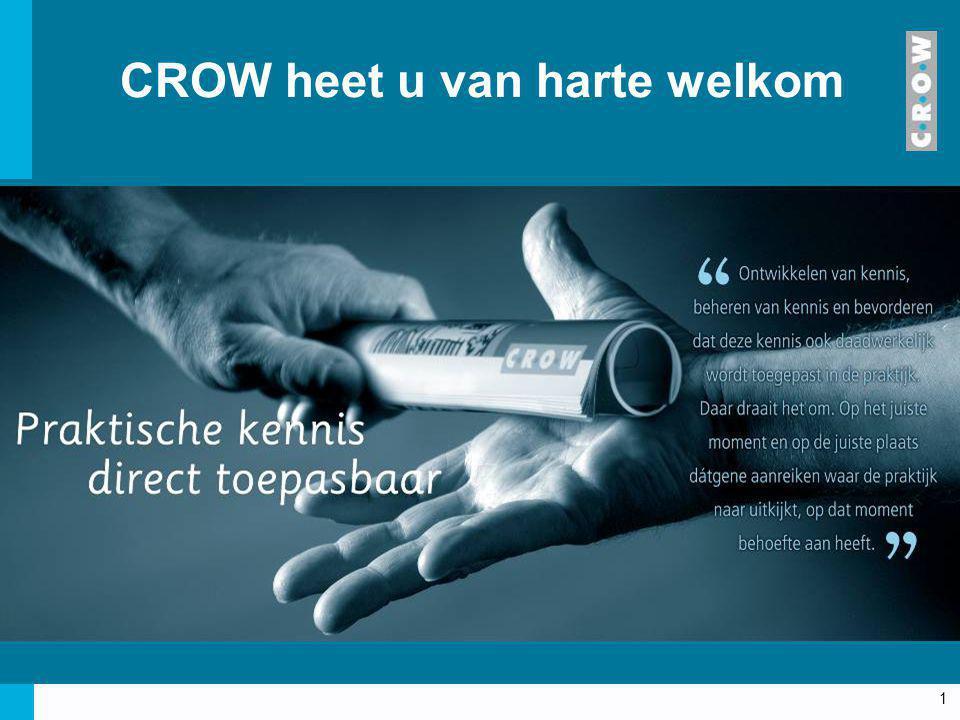 1 CROW heet u van harte welkom