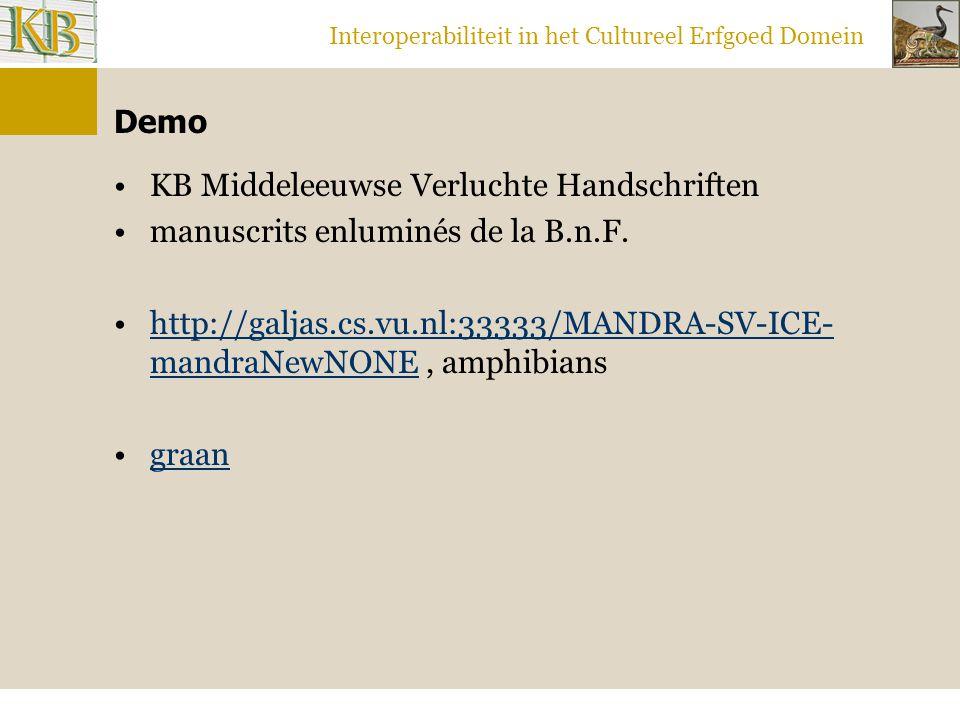 Interoperabiliteit in het Cultureel Erfgoed Domein Demo KB Middeleeuwse Verluchte Handschriften manuscrits enluminés de la B.n.F.