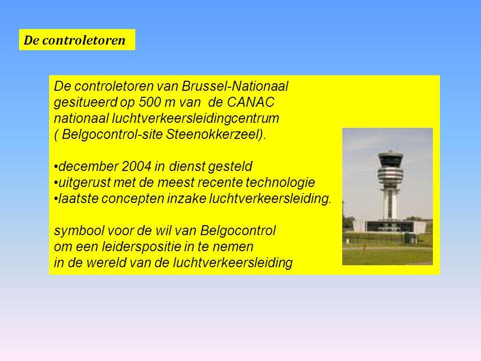 De controletoren De controletoren van Brussel-Nationaal gesitueerd op 500 m van de CANAC nationaal luchtverkeersleidingcentrum ( Belgocontrol-site Ste