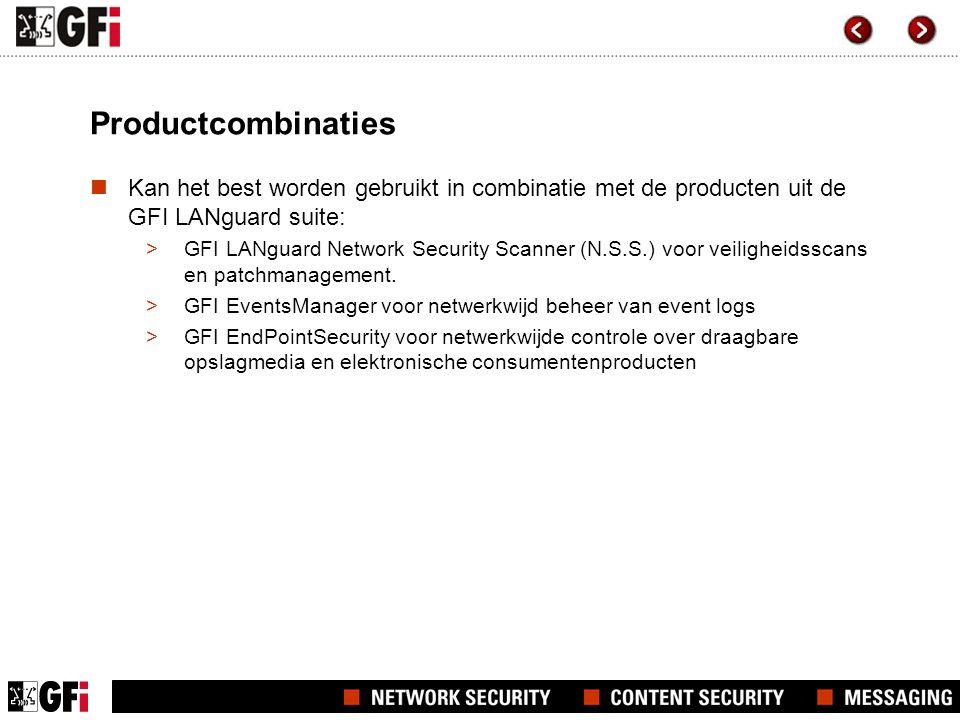 Productcombinaties Kan het best worden gebruikt in combinatie met de producten uit de GFI LANguard suite: >GFI LANguard Network Security Scanner (N.S.S.) voor veiligheidsscans en patchmanagement.