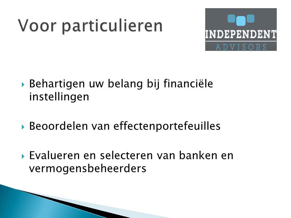  Behartigen uw belang bij financiële instellingen  Beoordelen van effectenportefeuilles  Evalueren en selecteren van banken en vermogensbeheerders