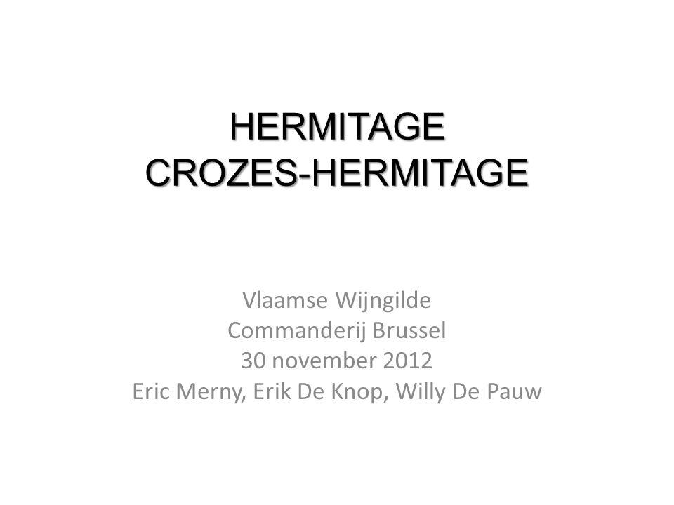 HERMITAGE CROZES-HERMITAGE Vlaamse Wijngilde Commanderij Brussel 30 november 2012 Eric Merny, Erik De Knop, Willy De Pauw