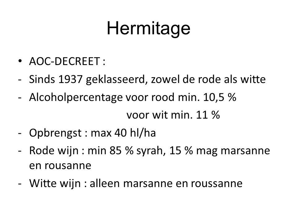 Hermitage AOC-DECREET : -Sinds 1937 geklasseerd, zowel de rode als witte -Alcoholpercentage voor rood min.