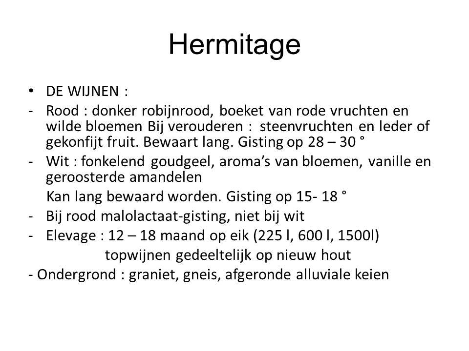 Hermitage DE WIJNEN : -Rood : donker robijnrood, boeket van rode vruchten en wilde bloemen Bij verouderen : steenvruchten en leder of gekonfijt fruit.