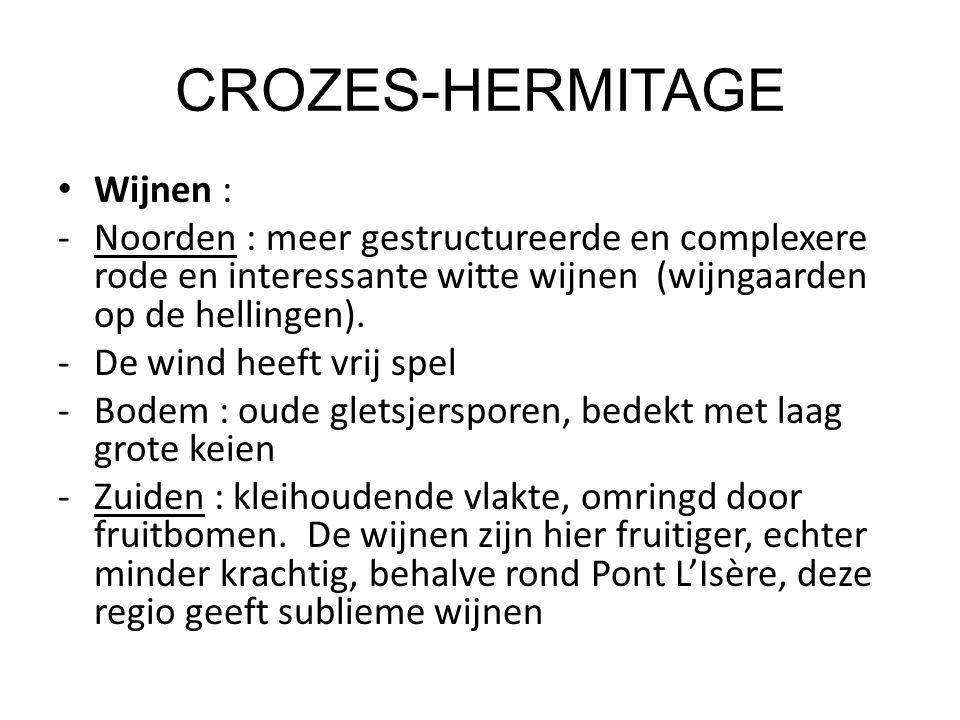 CROZES-HERMITAGE Wijnen : -Noorden : meer gestructureerde en complexere rode en interessante witte wijnen (wijngaarden op de hellingen).