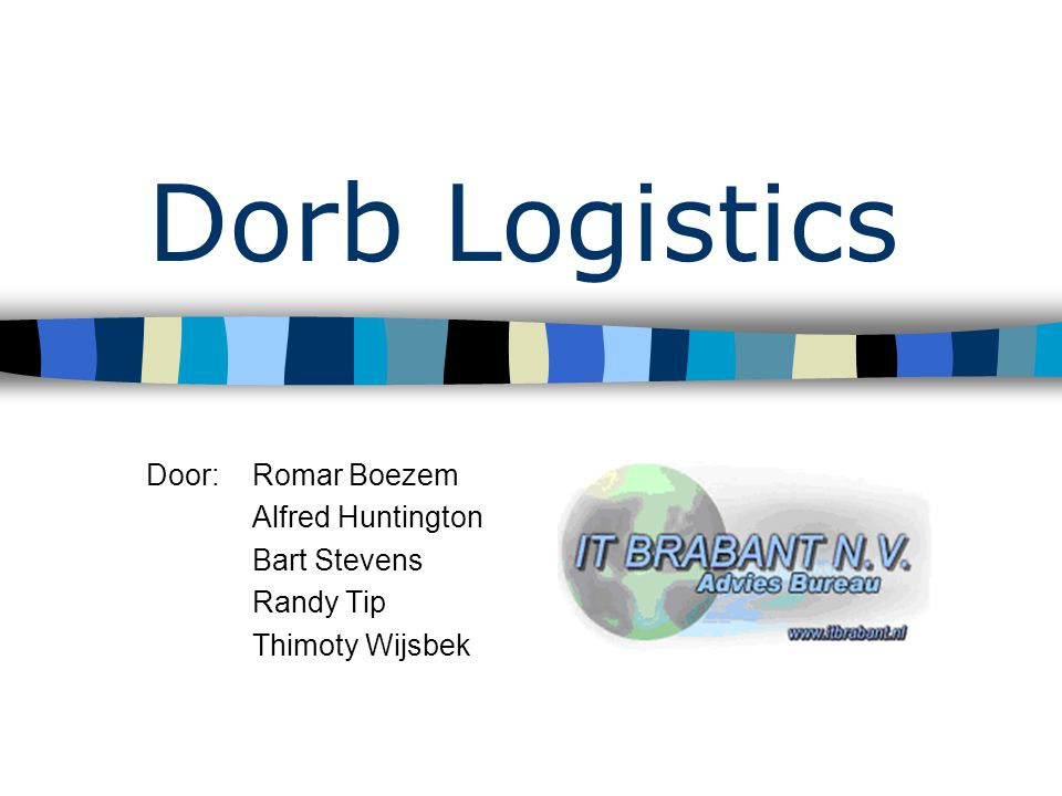 Dorb Logistics Door:Romar Boezem Alfred Huntington Bart Stevens Randy Tip Thimoty Wijsbek