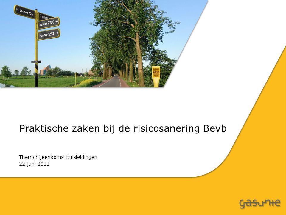 Praktische zaken bij de risicosanering Bevb Themabijeenkomst buisleidingen 22 juni 2011