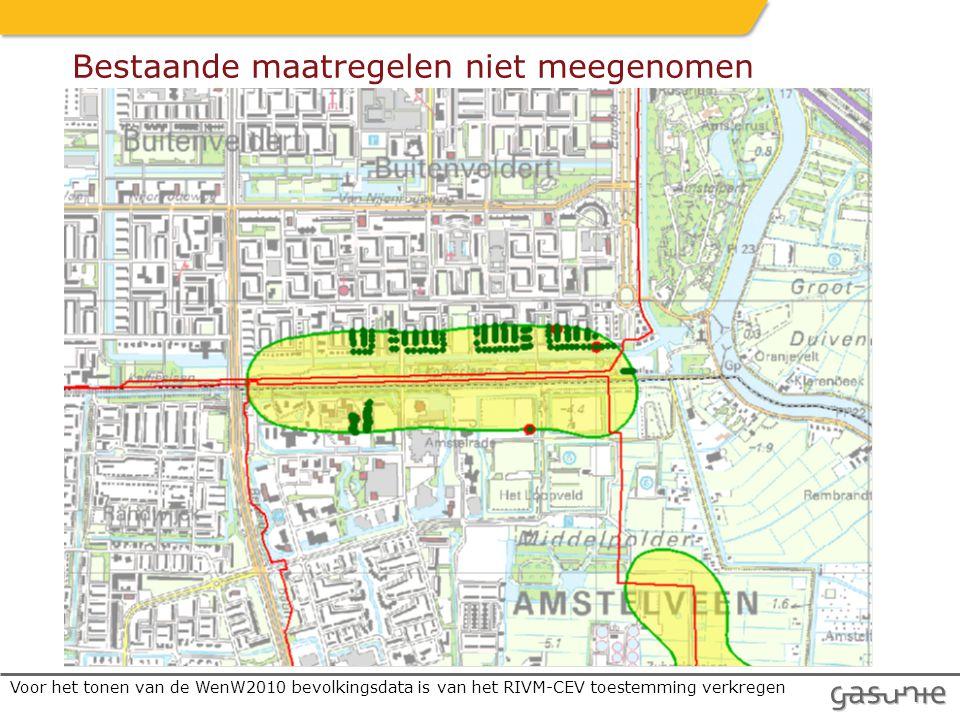 Bestaande maatregelen niet meegenomen Voor het tonen van de WenW2010 bevolkingsdata is van het RIVM-CEV toestemming verkregen