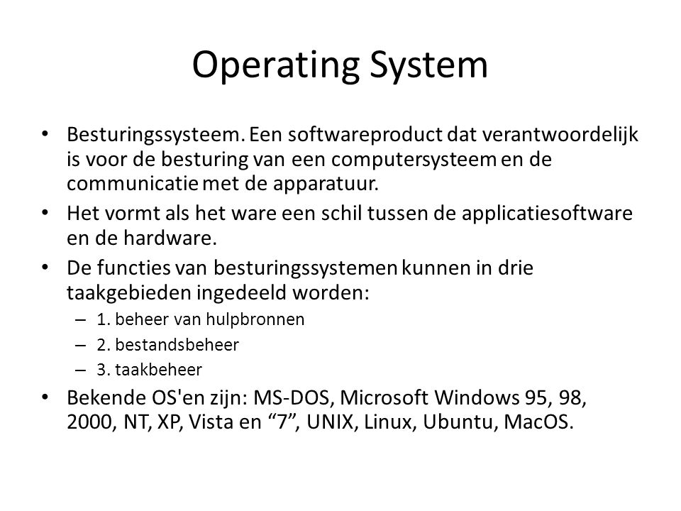 Operating System Besturingssysteem.