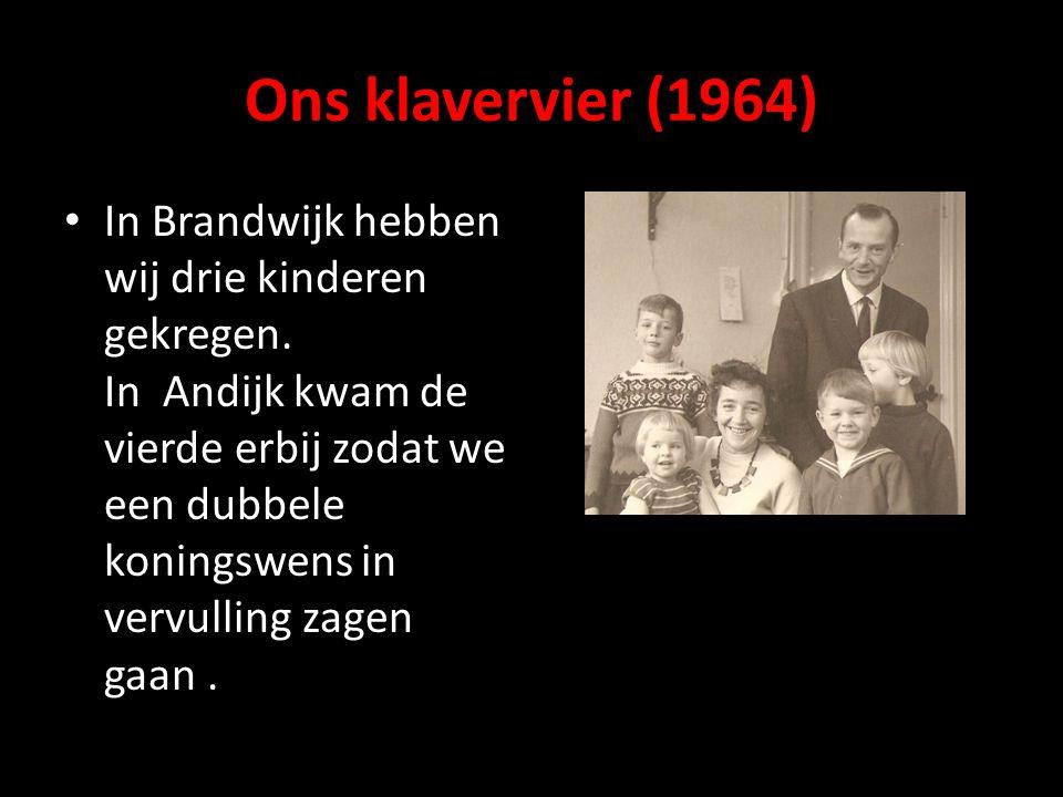 Ons klavervier (1964) In Brandwijk hebben wij drie kinderen gekregen.