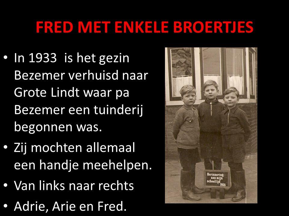 FRED MET ENKELE BROERTJES In 1933 is het gezin Bezemer verhuisd naar Grote Lindt waar pa Bezemer een tuinderij begonnen was.