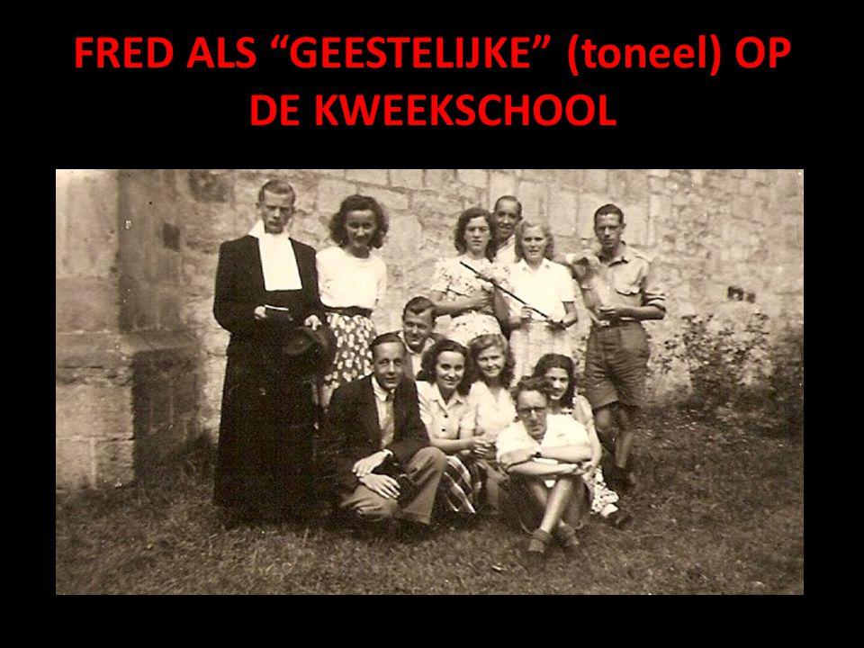 FRED ALS GEESTELIJKE (toneel) OP DE KWEEKSCHOOL