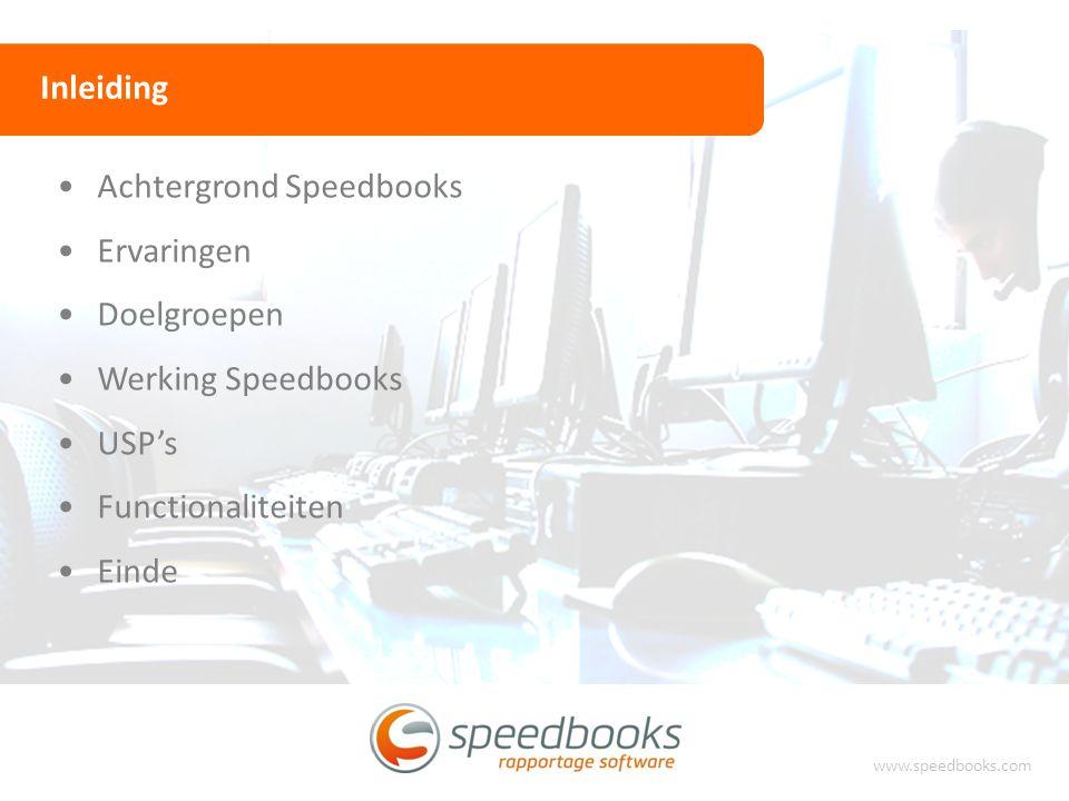 Inleiding www.speedbooks.com Achtergrond Speedbooks Ervaringen Doelgroepen Werking Speedbooks USP's Functionaliteiten Einde