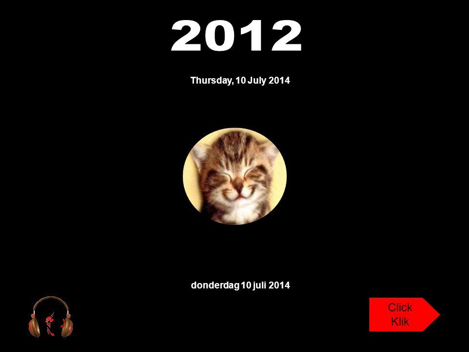 Thursday, 10 July 2014 donderdag 10 juli 2014 Click Klik