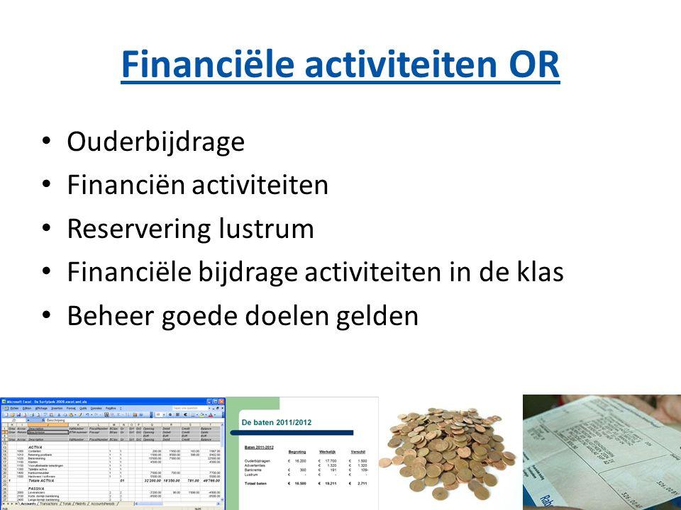 Financiële activiteiten OR Ouderbijdrage Financiën activiteiten Reservering lustrum Financiële bijdrage activiteiten in de klas Beheer goede doelen gelden